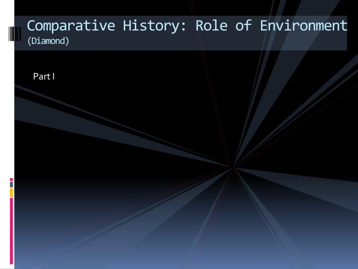 Comparative history role of environment diamond
