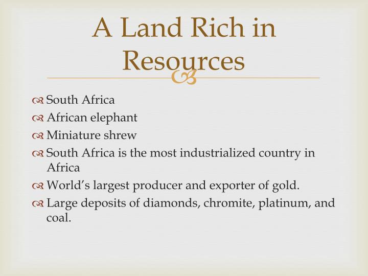 A Land Rich in Resources