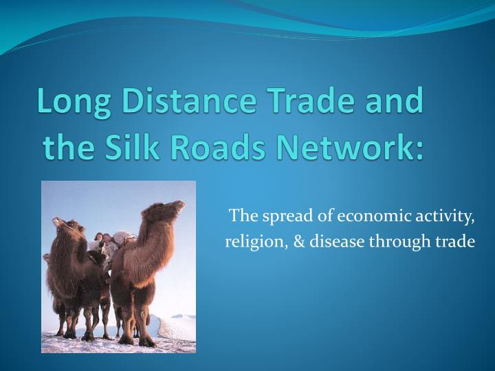 long distance trade and the silk roads network n.