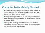 character traits melody showed
