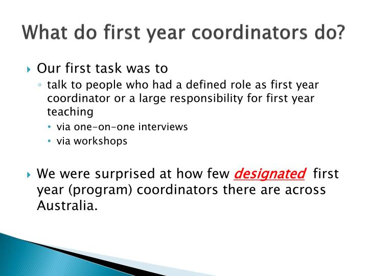 What do first year coordinators do?