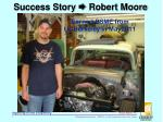 success story robert moore