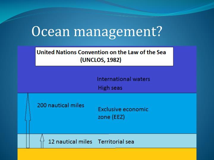 Ocean management?