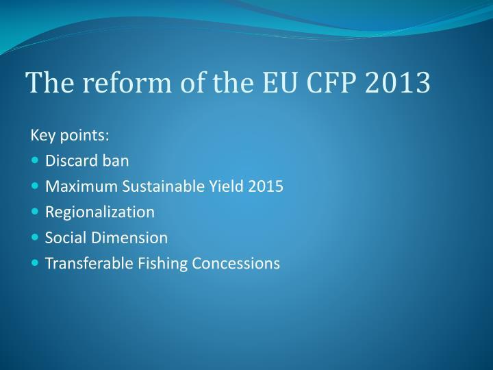 The reform of the EU CFP 2013