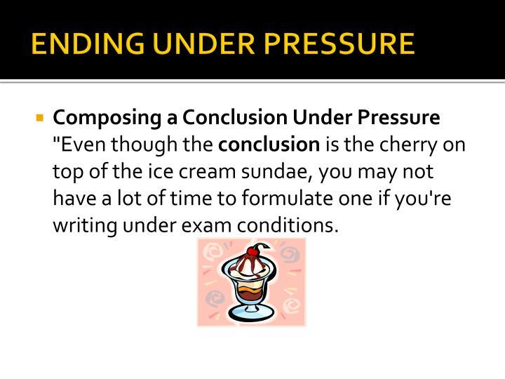 ENDING UNDER PRESSURE
