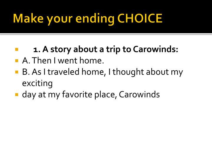 Make your ending CHOICE