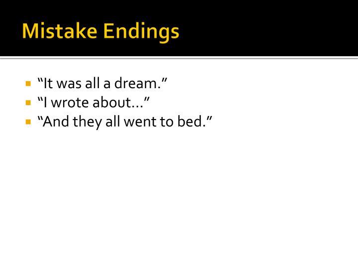 Mistake Endings
