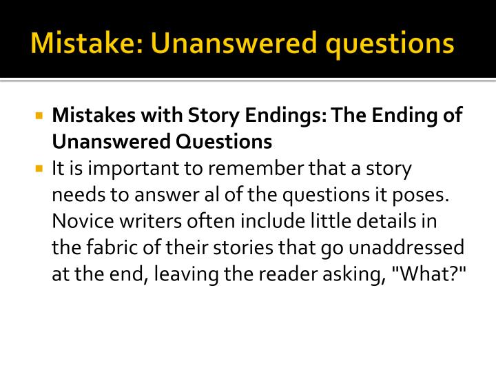Mistake: Unanswered questions