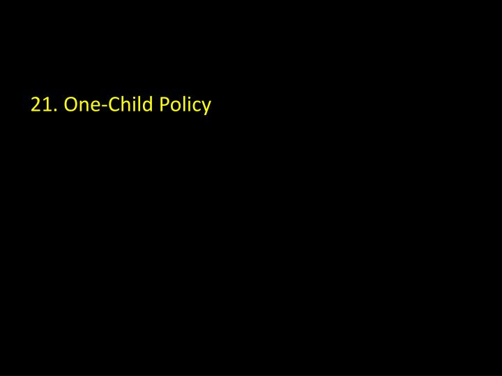 21. One-Child Policy