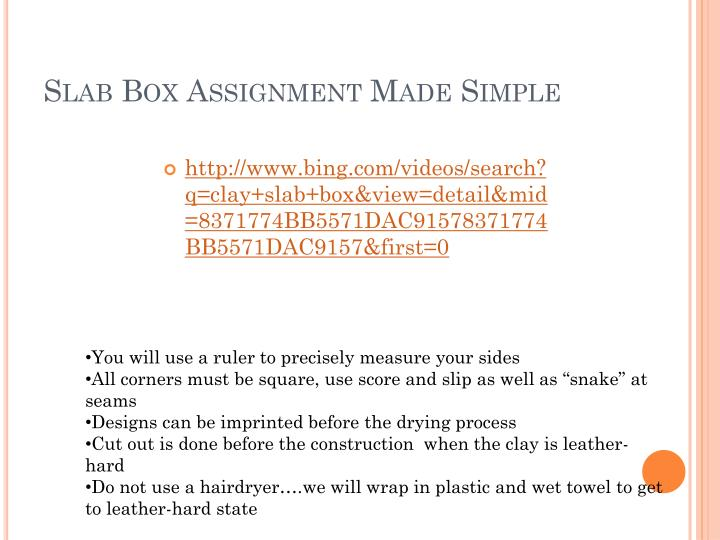 Slab Box Assignment Made Simple