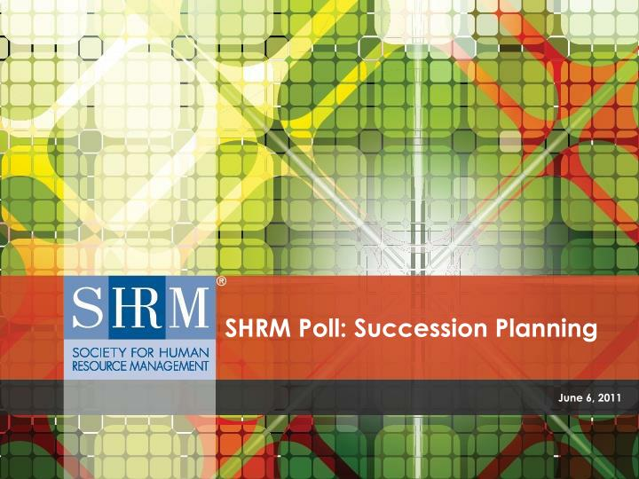 PPT SHRM Poll Succession Planning PowerPoint Presentation ID - Succession planning template shrm