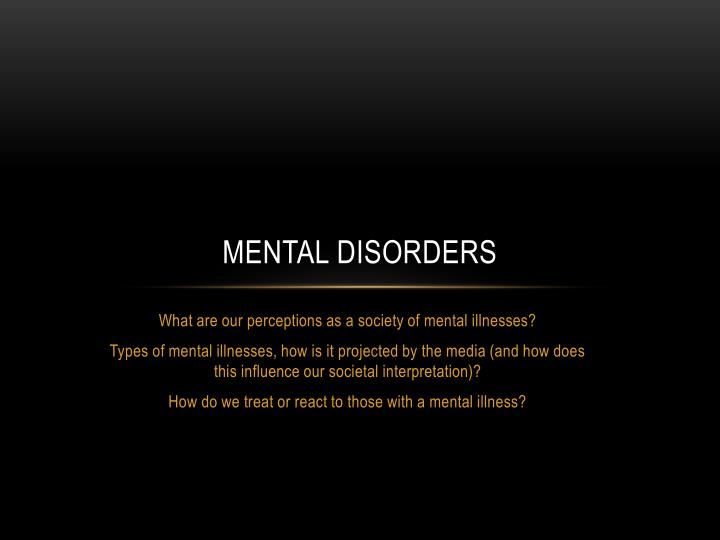 the negative perception harbored by the media on mental illnesses Time to change the language we use about mental reinforcing negative be a mental illness that could be cured what of media outlets that have.