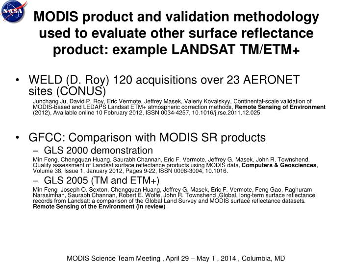 MODIS product and validation methodology used to evaluate other surface reflectance product: example LANDSAT TM/ETM+