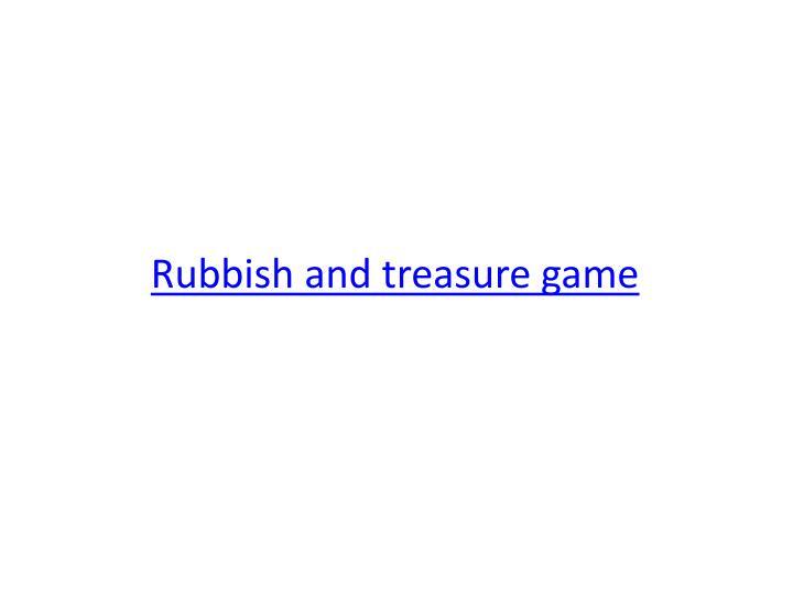 Rubbish and treasure game