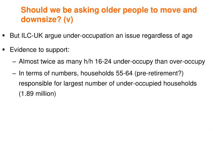 Should we be asking older people to move and downsize?