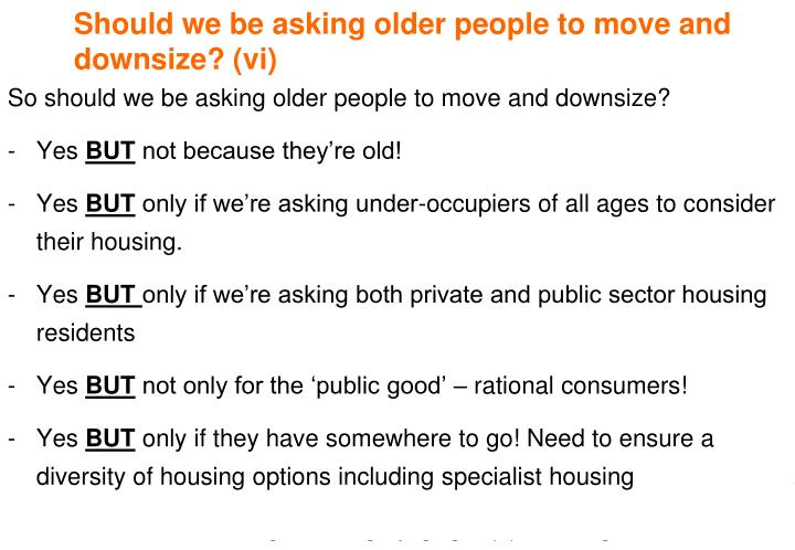 Should we be asking older people to move and downsize? (vi)