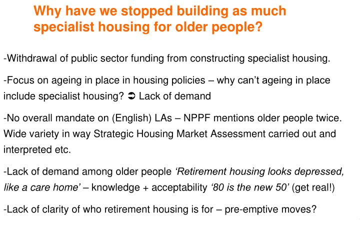 Why have we stopped building as much specialist housing for older people?