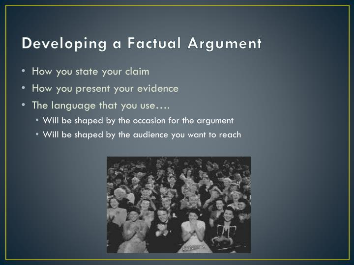 Developing a Factual Argument
