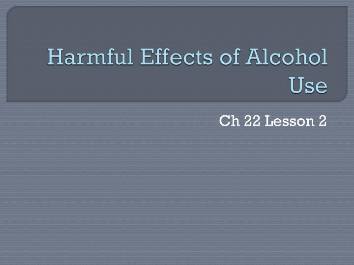 harmful effects of alcohol use n.