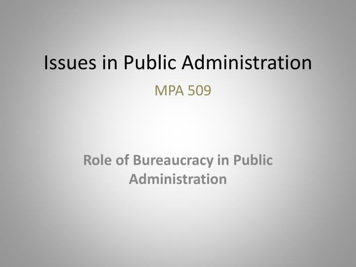 Issues in public administration mpa 509