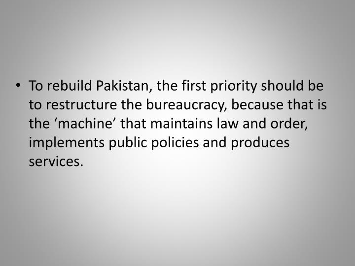 To rebuild Pakistan, the first priority should be