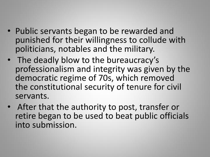 Public servants began to be rewarded and punished for their willingness to collude