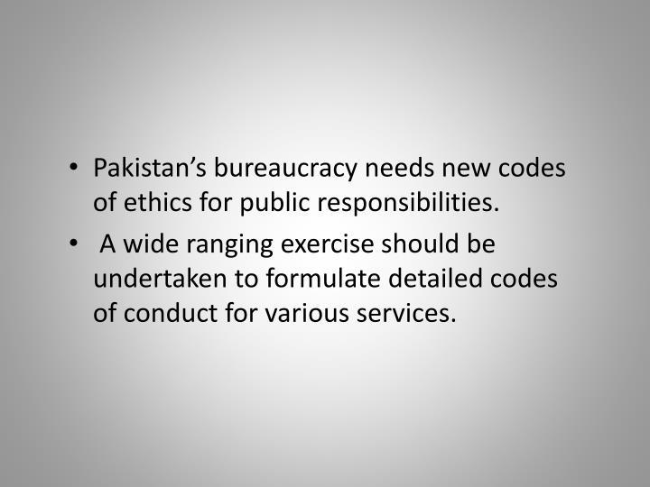 Pakistan's bureaucracy needs new codes of ethics for public responsibilities