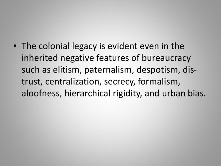The colonial legacy is evident even in the inherited
