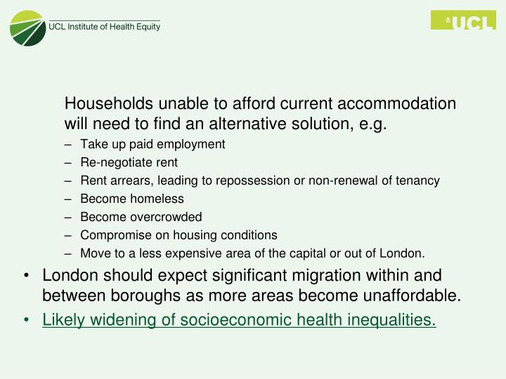 Households unable to afford current accommodation will need to find an alternative solution,