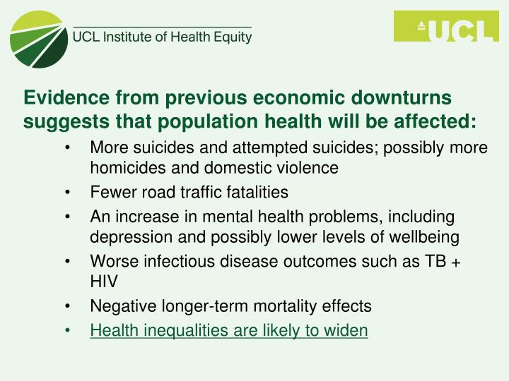 Evidence from previous economic downturns suggests that population health will be affected: