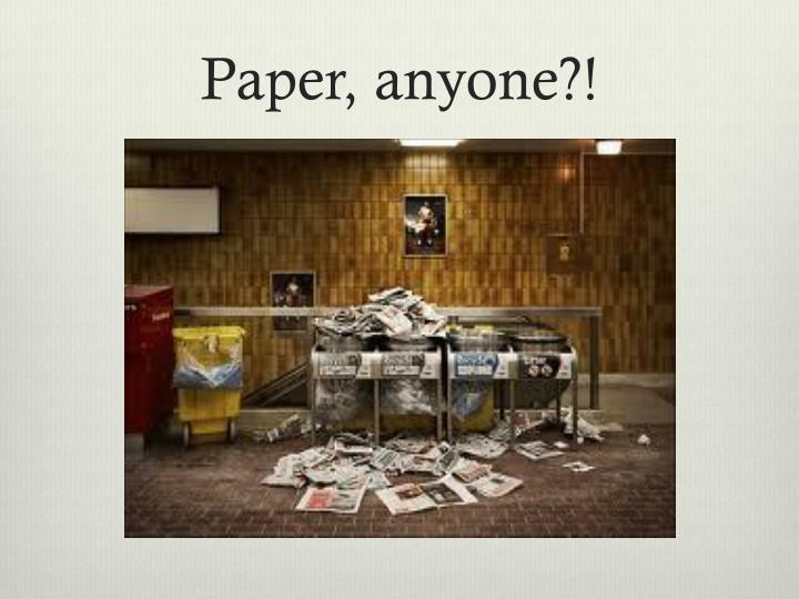 Paper, anyone?!