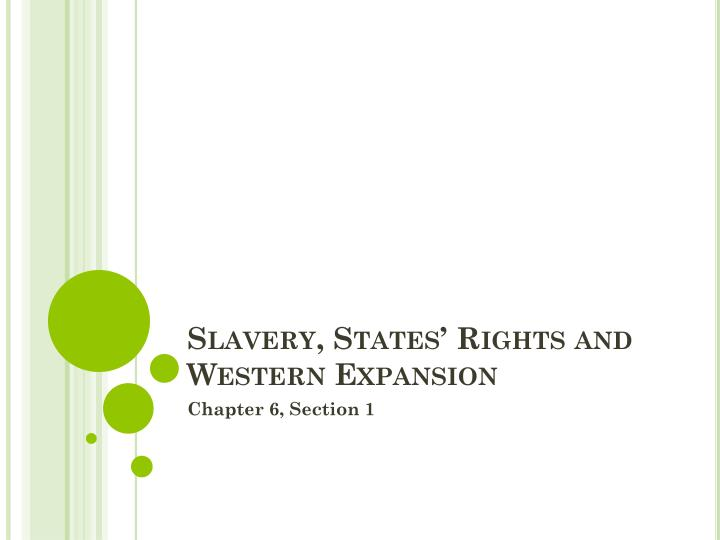 slavery states rights and western expansion n.