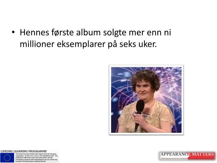 Hennes første album solgte mer enn ni millioner eksemplarer på seks uker.