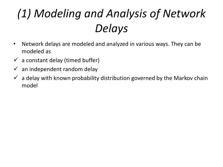 (1) Modeling and Analysis of Network Delays