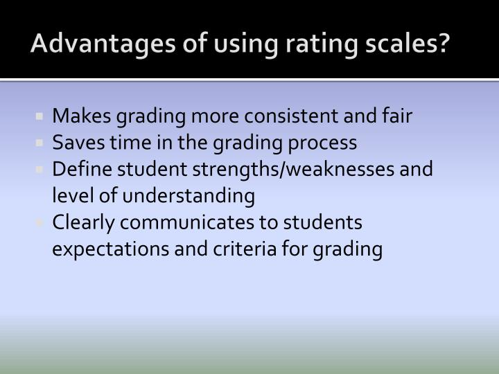 Advantages of using rating scales?