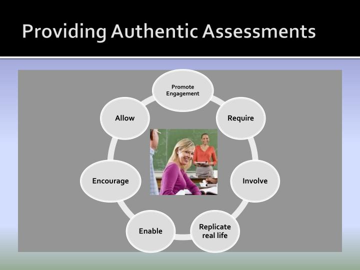 Providing authentic assessments