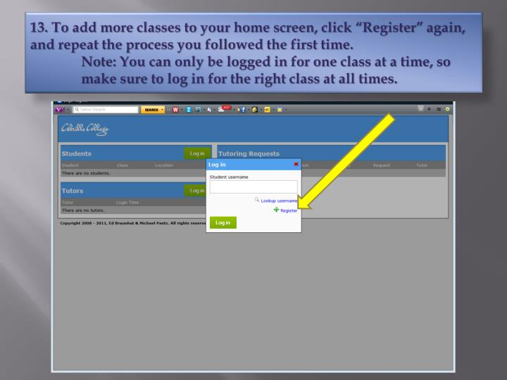 "13. To add more classes to your home screen, click ""Register"" again, and repeat the process you followed the first time."