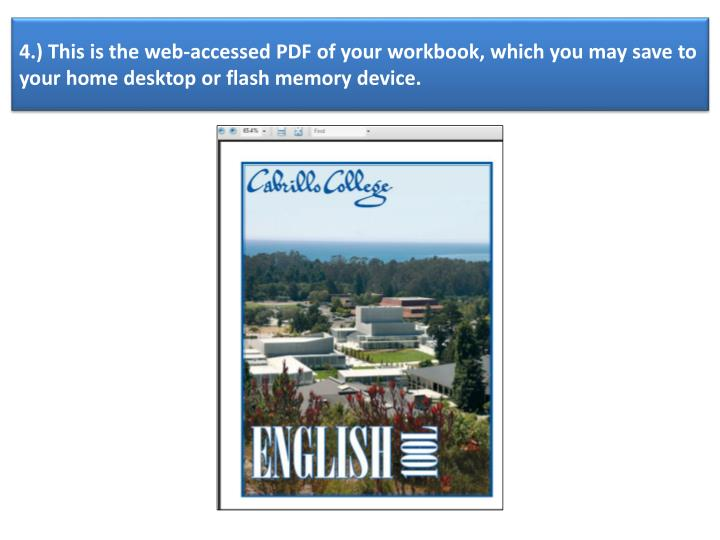 4.) This is the web-accessed PDF of your workbook, which you may save to your home desktop or flash memory device.