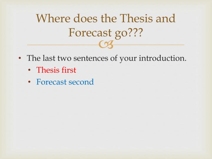 Where does the Thesis and Forecast go???