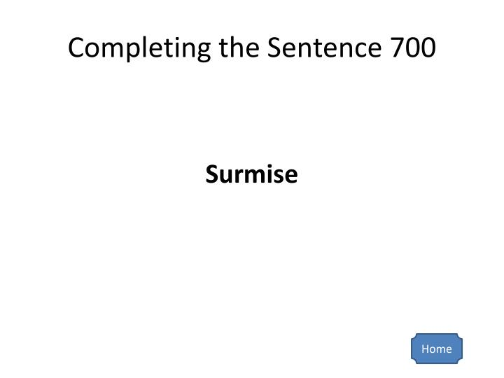 Completing the Sentence 700