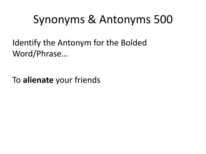 Synonyms & Antonyms 500