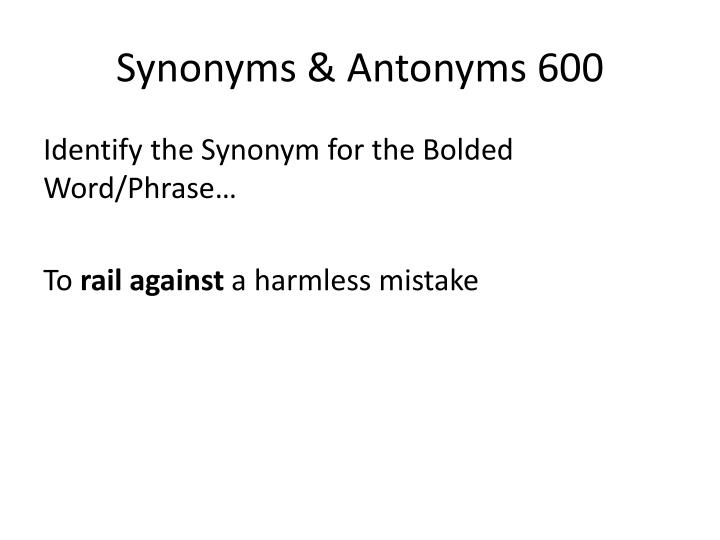 Synonyms & Antonyms 600