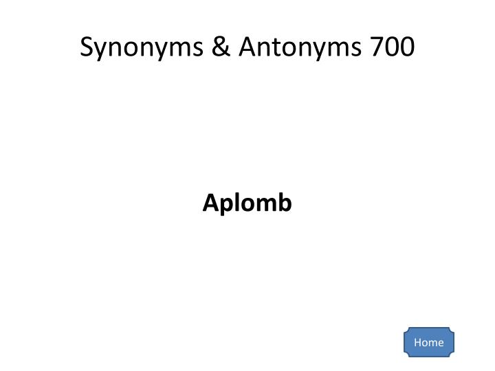 Synonyms & Antonyms 700