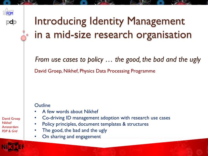 Introducing identity management in a mid size research organisation