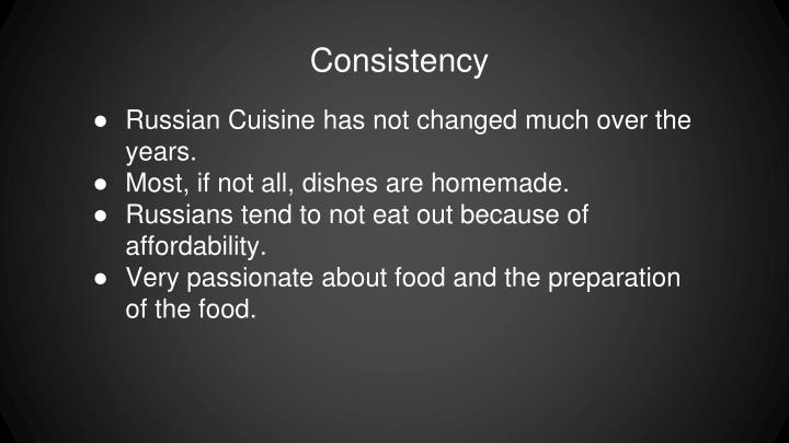 Russian Cuisine has not changed much over the years.