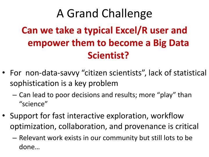 A Grand Challenge