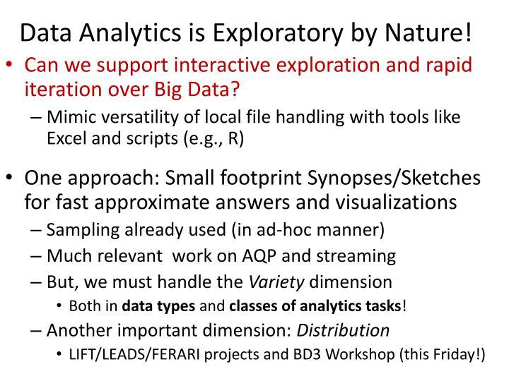 Data Analytics is Exploratory by Nature!
