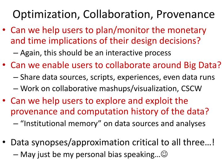 Optimization, Collaboration, Provenance