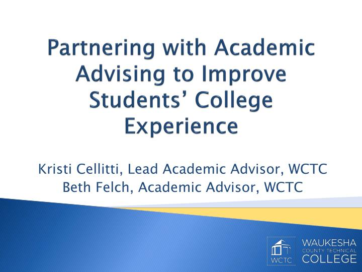partnering with academic advising to improve students college experience n.
