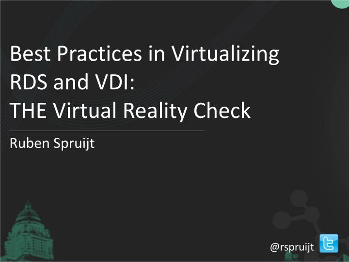 best practices in virtualizing rds and vdi the virtual reality check n.